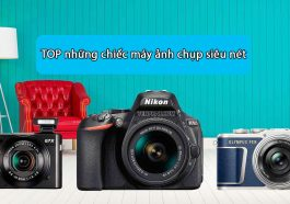 Một số loại máy ảnh sắc nét nhất