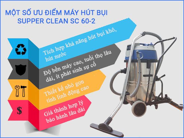 Ưu điểm của máy hút bụi bụi Supper Clean SC 60-2