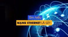 Ethernet là gì?