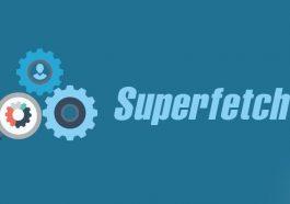 SuperFetch là gì?