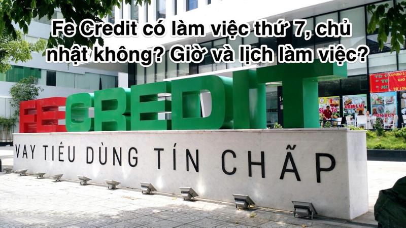 Thời gian làm việc của Fe Credit