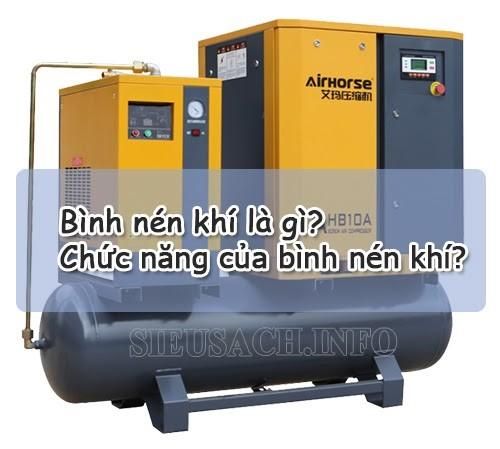 Bình nén khí là gì? Nó được sử dụng như thế nào?
