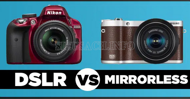 so sánh máy ảnh dslr và mirrorless