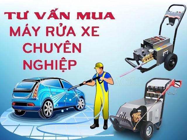 Tư vấn chọn mua máy xịt rửa xe chuyên nghiệp