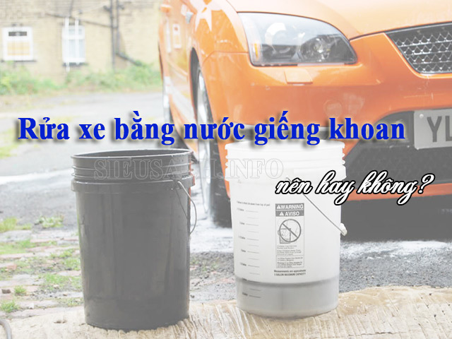Rửa xe bằng nước giếng khoan có sợ hỏng máy không?