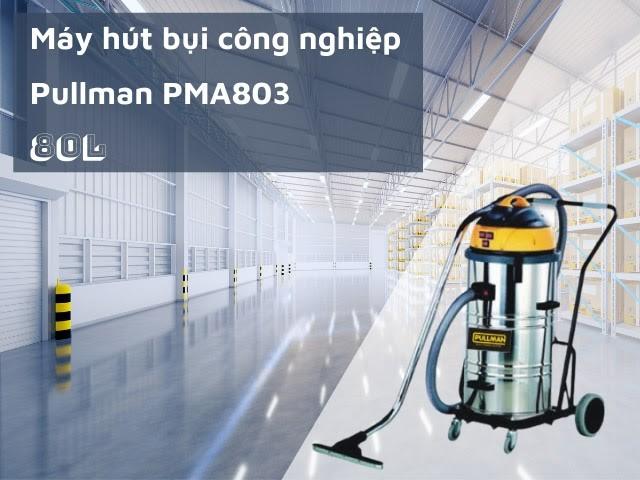 Giới thiệu model Pullman PMA803