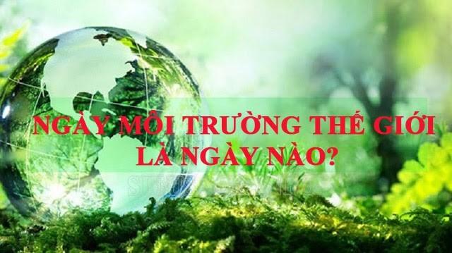 Ngày môi trường thế giới là ngày mấy?