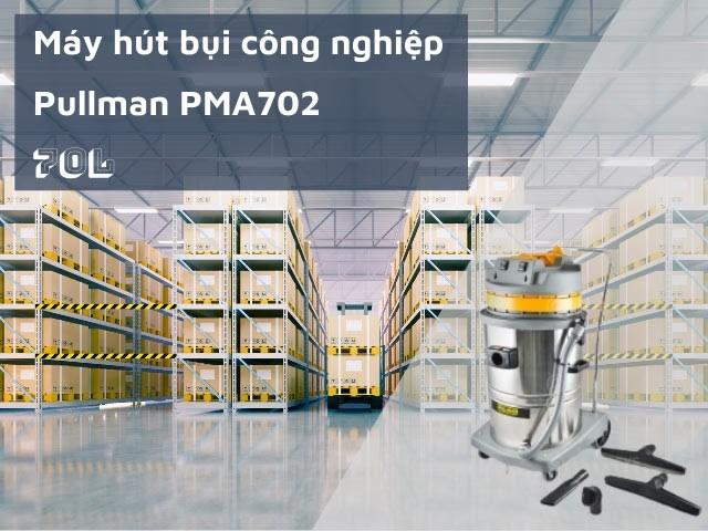 Sản phẩm máy hút bụi Pullman mã PMA702
