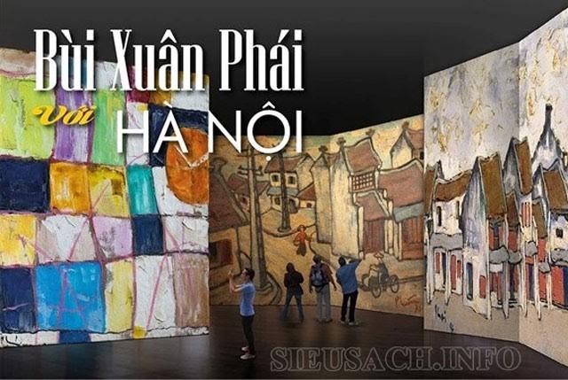 Tình yêu của họa sĩ Bùi Xuân Phái với Hà Nội