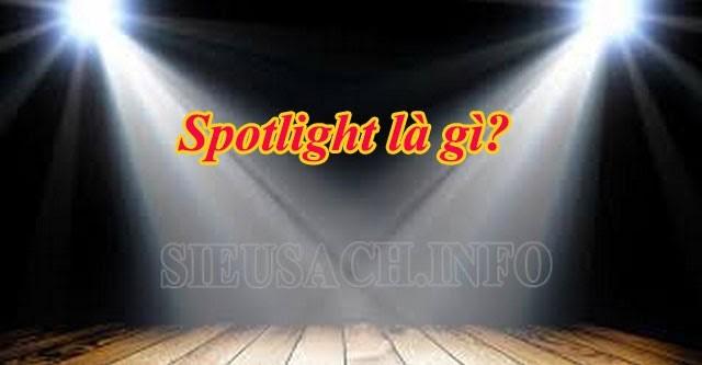 Spotlight là gì?