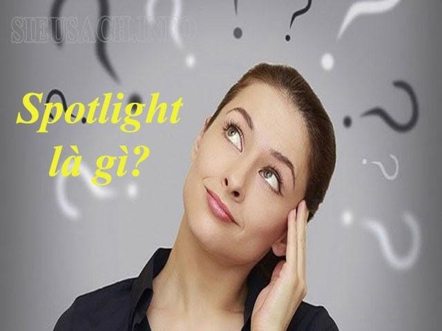 Thay đổi suy nghĩ để chiếm chọn spotlight
