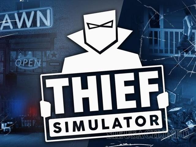 Nhập vai siêu trộm của Thief Simulator