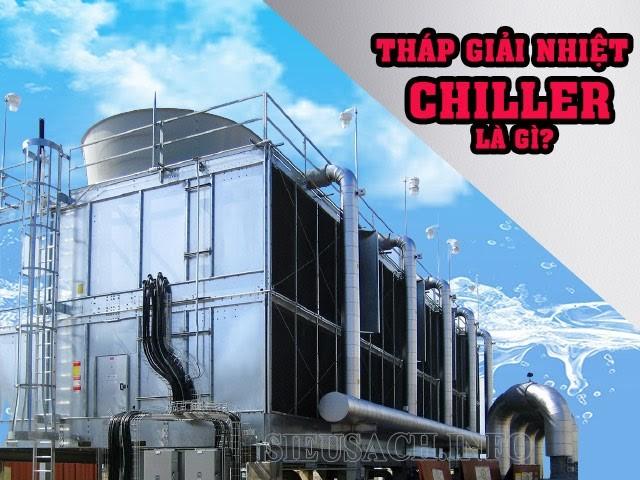 Bạn biết gì về tháp giải nhiệt Chiller?