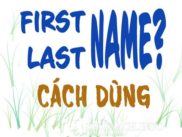 Cách dùng First name và Last name