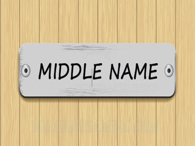 Middle name chính là tên đệm (tên lót)