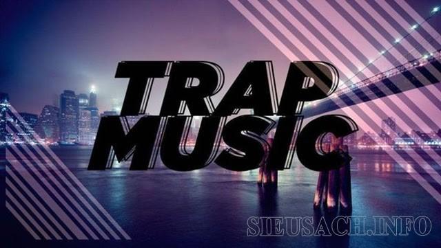 Nhạc Trap đang được giới trẻ rất ưa chuộng