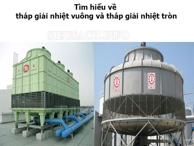 Tháp giải nhiệt vuông và tháp giải nhiệt tròn