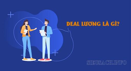 Deal lương là quá trình đàm phán về lương giữa ứng viên và nhà phỏng vấn
